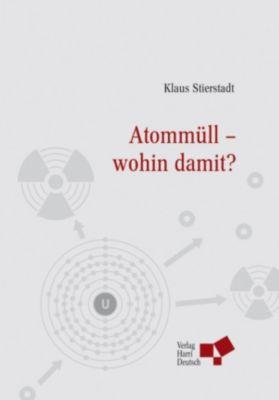 Atommüll - wohin damit? (PDF), Klaus Stierstadt