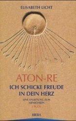 Aton-Re, Ich schicke Freude in dein Herz, Elisabeth Licht