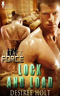 Attack Force: Lock and Load, Desiree Holt