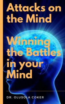 Attacks on the Mind, Dr. Olusola Coker