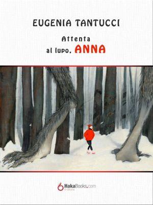 Attenta al lupo, Anna, Eugenia Tantucci