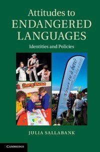 Attitudes to Endangered Languages, Julia Sallabank
