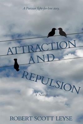 Attraction and Repulsion, Robert Scott Leyse