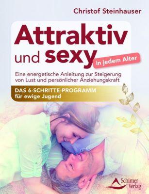 Attraktiv und sexy in jedem Alter - Christof Steinhauser pdf epub