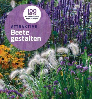 Attraktive Beete gestalten - Andrea Christmann  