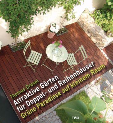 Attraktive Gärten für Doppel- und Reihenhäuser, Thomas Drexel