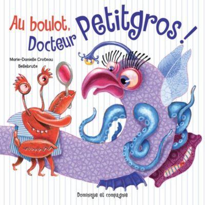 Au boulot, Docteur Petitgros!, Marie-Danielle Croteau