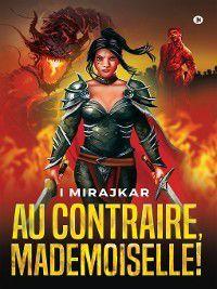 Au Contraire, Mademoiselle!, I Mirajkar
