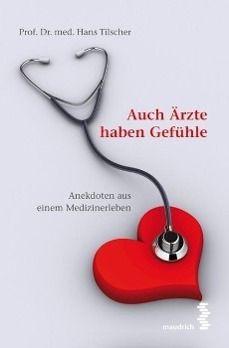 Auch Ärzte haben Gefühle, Hans Tilscher
