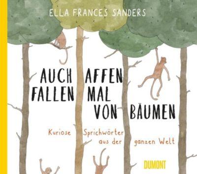 Auch Affen fallen mal von Bäumen - Ella Frances Sanders |