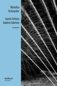 Auch Götter haben Gärten - Monika Schnyder |