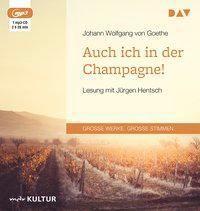 Auch ich in der Champagne!, 1 MP3-CD, Johann Wolfgang von Goethe
