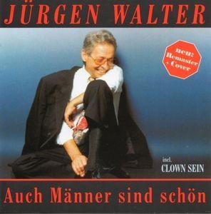 Auch Männer Sind Schön, Jürgen Walter