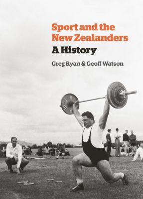 Auckland University Press: Sport and the New Zealanders, Geoff Watson, Greg Ryan