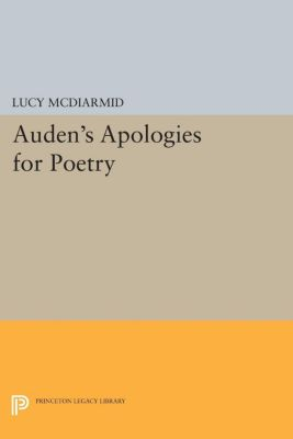 Auden's Apologies for Poetry, Lucy McDiarmid