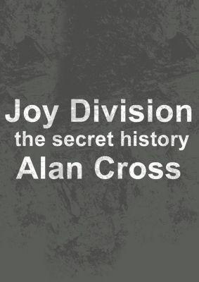 Audio Joe: Joy Division, Alan Cross