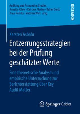 Auditing and Accounting Studies: Entzerrungsstrategien bei der Prüfung geschätzter Werte, Karsten Asbahr