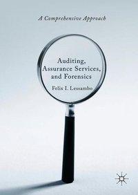 Auditing, Assurance Services, and Forensics, Felix I. Lessambo