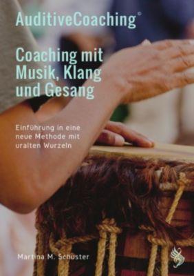 AuditiveCoaching© - Coaching mit Musik, Klang und Gesang - Martina M. Schuster |