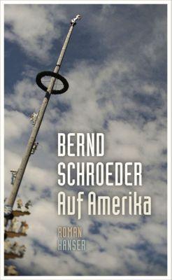 Auf Amerika, Bernd Schroeder