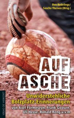 Auf Asche, Ronald Reng, Axel Formeseyn, Ulrich Hesse, Frank Goosen