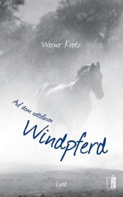 Auf dem sattellosen Windpferd - Werner Krotz |
