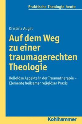 Auf dem Weg zu einer traumagerechten Theologie, Kristina Augst