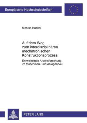 Auf dem Weg zum interdisziplinären mechatronischen Konstruktionsprozess - Monika Hackel  