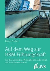 Auf dem Weg zur HRM-Führungskraft - Gunter Prollius |