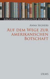 Auf dem Wege zur amerikanischen Botschaft und andere Erzählungen, Anna Seghers