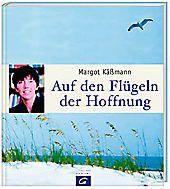 Auf den Flügeln der Hoffnung, Margot Käßmann
