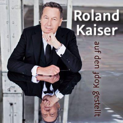 Auf den Kopf gestellt, Roland Kaiser