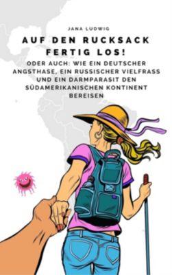 Auf den Rucksack fertig los!, Jana Ludwig