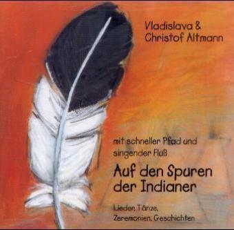 Auf Den Spuren Der Indianer (K, Christof Altmann, Vladislava Altmann