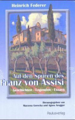 Auf den Spuren des Franz von Assisi, Heinrich Federer