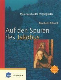 Auf den Spuren des Jakobus, Elisabeth Alferink