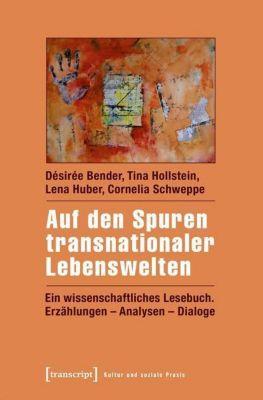 Auf den Spuren transnationaler Lebenswelten, Désirée Bender, Tina Hollstein, Lena Huber