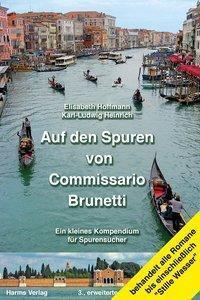 Auf den Spuren von Commissario Brunetti. Ein kleines Kompendium für Spurensucher, Elisabeth Hoffmann, Karl-L. Heinrich