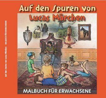 Auf den Spuren von Lucas Märchen - Manuela L. Grube  