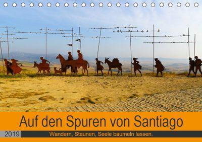 Auf den Spuren von Santiago - Wandern, Staunen, Seele baumeln lassen. (Tischkalender 2019 DIN A5 quer), Sylvia Biskupek