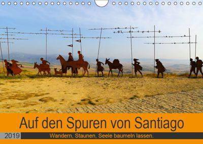 Auf den Spuren von Santiago - Wandern, Staunen, Seele baumeln lassen. (Wandkalender 2019 DIN A4 quer), Sylvia Biskupek
