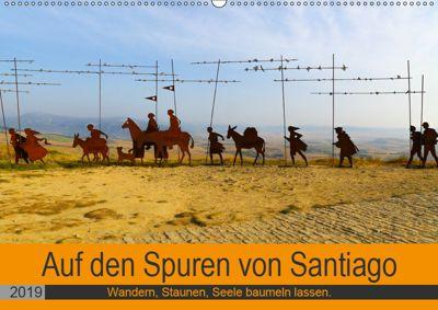Auf den Spuren von Santiago - Wandern, Staunen, Seele baumeln lassen. (Wandkalender 2019 DIN A2 quer), Sylvia Biskupek