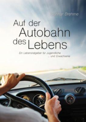 Auf der Autobahn des Lebens, Gunnar Brehme