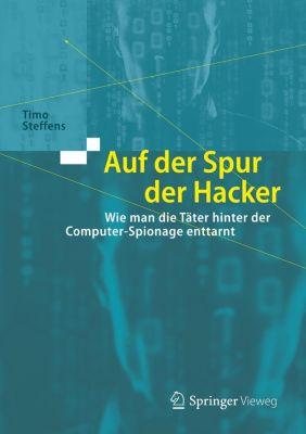 Auf der Spur der Hacker, Timo Steffens
