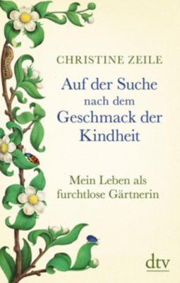 Auf der Suche nach dem Geschmack der Kindheit - Christine Zeile pdf epub