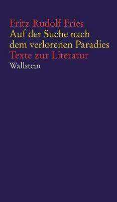 Auf der Suche nach dem verlorenen Paradies, Fritz Rudolf Fries