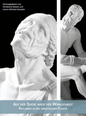 Auf der Suche nach der Wirklichkeit  - Realismen in der griechischen Plastik