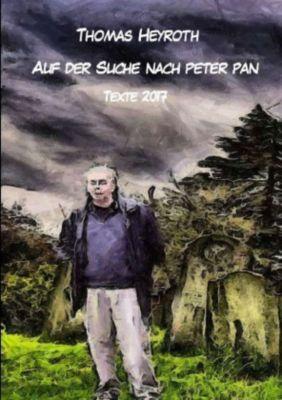 Auf der Suche nach Peter Pan - Thomas Heyroth |