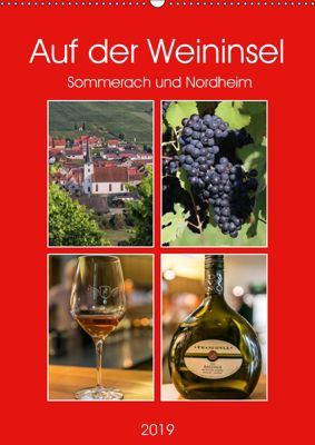 Auf der Weininsel Sommerach und Nordheim (Wandkalender 2019 DIN A2 hoch), Hans Will