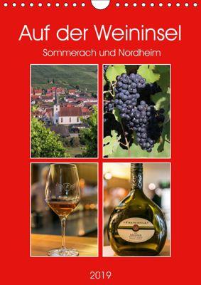 Auf der Weininsel Sommerach und Nordheim (Wandkalender 2019 DIN A4 hoch), Hans Will